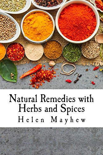 Natural Remedies with Herbs and Spices by [Mayhew, Helen]