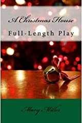 A Christmas House - Play: Full-Length Play Paperback