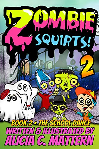 Zombie Squirts: Book 2 - The School Dance