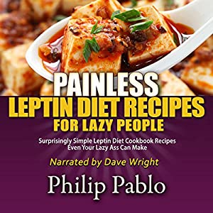Painless Leptin Diet Recipes for Lazy People Audiobook