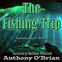 The Fishing Trip: Summer Days, Book 1 Audiobook by Anthony O'Brian Narrated by Matthew Whitfield