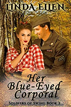 Her Blue-Eyed Corporal (Soldiers of Swing Book 2) by [Ellen, Linda]