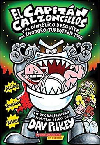 ... Inodoro-Turbotrón 2000: Spanish language edition of Captain Underpants and the Tyrannical Retaliation of the Turbo Toilet 2000 Spanish Edition by Dav ...