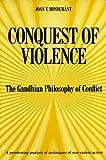 Conquest of Violence, Joan V. Bondurant, 0520001451