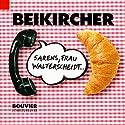 Sarens, Frau Walterscheidt... Hörspiel von Konrad Beikircher Gesprochen von: Konrad Beikircher
