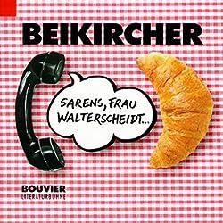 Sarens, Frau Walterscheidt...