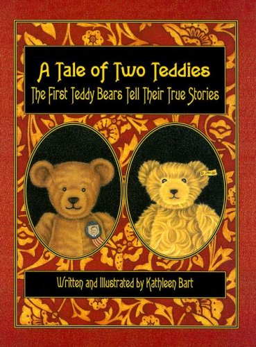 Read Online A Tale of Two Teddies: The First Teddy Bears Tell Their True Stories pdf