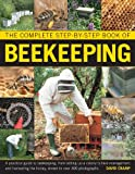 The Complete Step-by-Step Book of Beekeeping, David Cramp, 0754823482