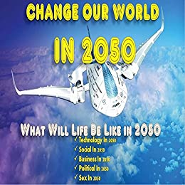 what life will be in 2050 Read common sense media's xploration earth 2050 review, age rating, and  parents  on the other hand, do they ever complicate your life.
