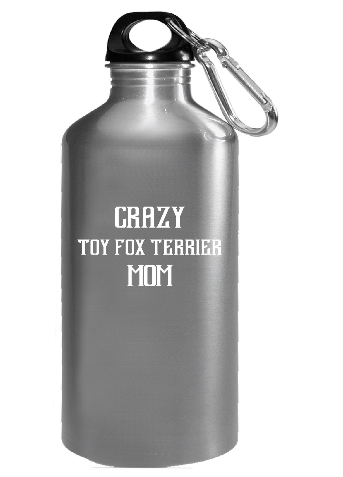 Crazy Toy Fox Terrier Mom Gift For Dog Mom - Water Bottle
