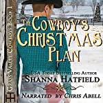The Cowboy's Christmas Plan | Shanna Hatfield