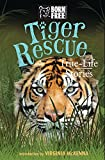 Tiger Rescue: True-Life Stories (Born Free...Books)