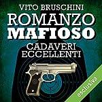 Romanzo mafioso. Cadaveri eccellenti (Romanzo mafioso 3)   Vito Bruschini