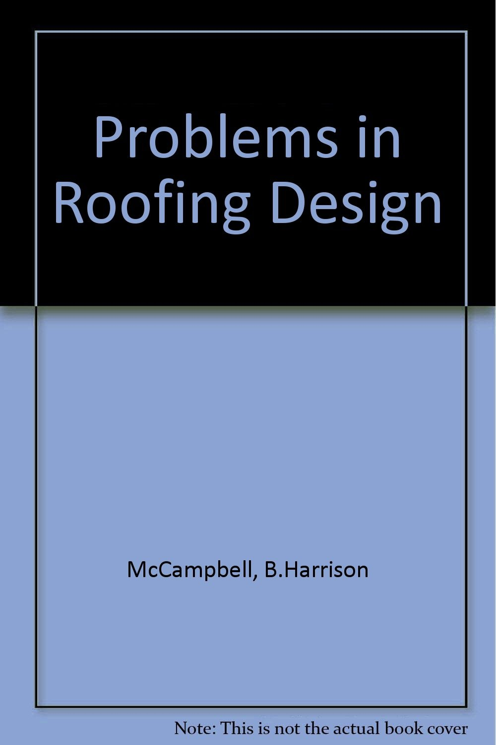 Problems in Roofing Design