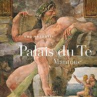 Mantoue, le palais du Te par Ugo Bazzotti