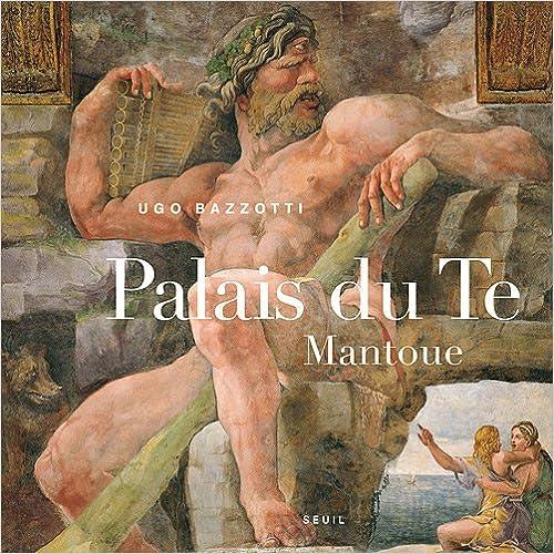 Le Palais du Te, Mantoue pdf