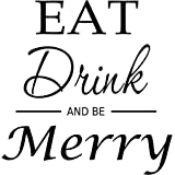 Kitchen Wall Decal Eat Drink And Be Merry Wall Decal Home Decor 13 X 33 Other Products Amazon Com