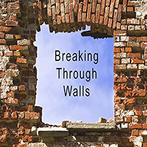 Breaking Through Walls Audiobook