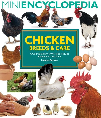 Mini Encyclopedia of Chicken Breeds and Care: A Color Directory of the Most Popular Breeds and Their Care by Brand: Firefly Books