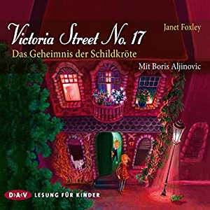 Victoria Street No. 17: Das Geheimnis der Schildkröte Hörbuch