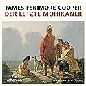 Der letzte Mohikaner Hörbuch von James Fenimore Cooper Gesprochen von: Erich Räuker