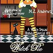 Witch Pie: A Witch Squad Cozy Mystery, Book 4 | M.Z. Andrews
