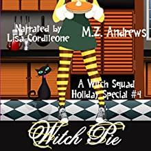 Witch Pie: A Witch Squad Cozy Mystery, Book 4 Audiobook by M.Z. Andrews Narrated by Lisa Cordileone