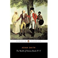 The Wealth of Nations: Adam Smith: Books IV-V