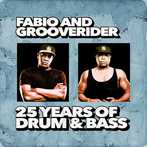 Fabio & Grooverider: 25 Years ...