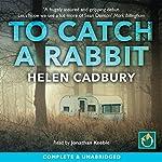 To Catch a Rabbit | Helen Cadbury