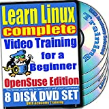 Learn Linux Complete for a Beginner Video Training and Four Certification Exams Bundle, openSUSE Edition. 8-disc DVD Set, Ed.2011