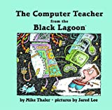 The Computer Teacher from the Black Lagoon (Black Lagoon Set 2)