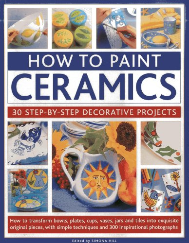 Fabric Vases (How To Paint Ceramics: 30 Step-By-Step Decorative Projects: How To Transform Bowls, Plates, Cups, Vases, Jars And Tiles Into Exquisite Original ... Techniques And 300 Inspirational Photographs)