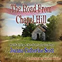 The Road from Chapel Hill Audiobook by Joanna Catherine Scott Narrated by Karen White