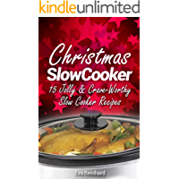 Christmas Slow Cooker: 15 Jolly & Crave-Worthy Slow Cooker Recipes (Holiday Cooking, Thanksgiving, Crock Pot Recipes)