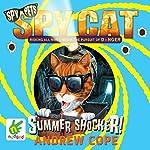 Spy Cat: Summer Shocker!   Andrew Cope