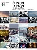 Rivus Altus - 10.000 frammenti visivi dal ponte di Rialto a Venezia - SOLO LIBRO