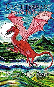 Crach Ffinnant Rise of the Dragon by [Carpenter, Lazarus]