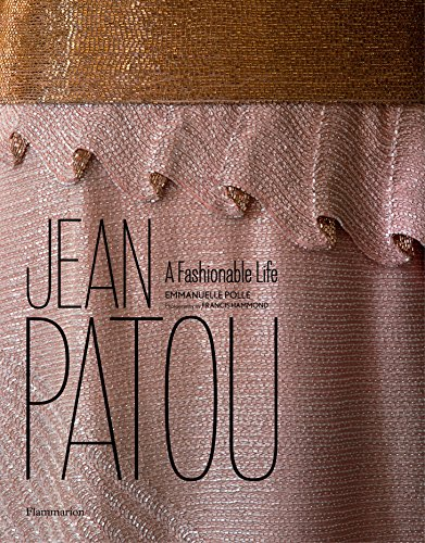 Image of Jean Patou: A Fashionable Life