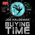 Buying Time Audiobook by Joe Haldeman Narrated by Eric Vale