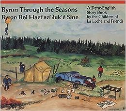 Byron Through the Seasons A Dene-English Story Book