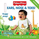 : Fisher-Price: Ears, Nose & Toes!: Discovering Me & My Friends!