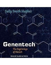 Genentech: The Beginnings of Biotech