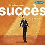 La technique du succès: Manuel d'organisation de soi même | André Muller