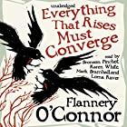 Everything That Rises Must Converge Audiobook by Flannery O'Connor Narrated by Bronson Pinchot, Karen White, Mark Bramhall, Lorna Raver