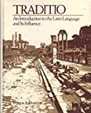 Traditio : An Introduction to the Latin Language and Its Influence, Johnston, Patricia A., 013088006X
