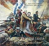 War in the Crimea, Ian Fletcher and Natalia Ishchenko, 1862274789