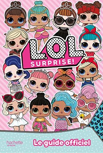 L.O.L. Surprise ! – Guide officiel: Le guide officiel