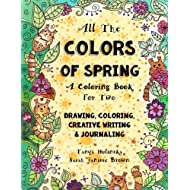 All the Colors of Spring - A Coloring Book Two: Drawing, Coloring, Creative Writing  & Journaling (Thinking Tree Coloring Books for Adults and Children) (Volume 1)