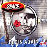 Space - Begin again